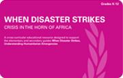 When Disaster Strikes: Horn of Africa Supplementary Guide